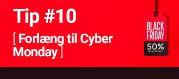 Forlæng forbrugsfesten med flere dage til Cyber Monday